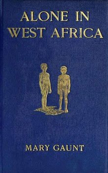 Alone in West Africa, Mary Gaunt
