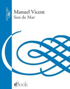 Son De Mar, Manuel Vicent