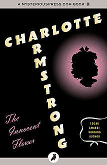 The Innocent Flower, Charlotte Armstrong