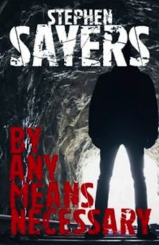 By Any Means Necessary, Stephen Sayers
