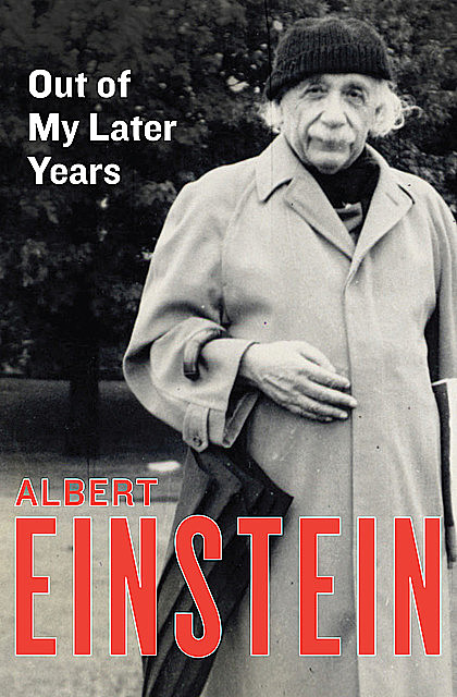 Out of My Later Years, Albert Einstein