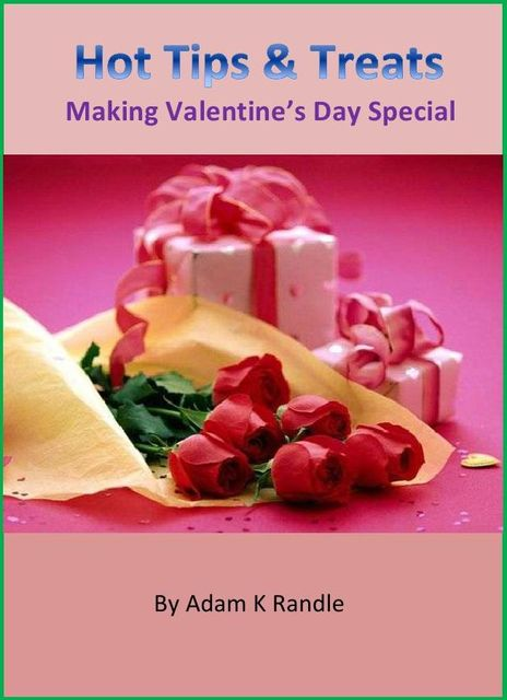 Hot Tips & Treats: Making Valentine's Day Special, Adam Randle