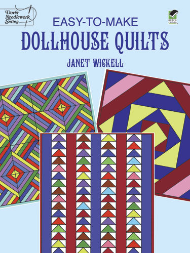Easy-to-Make Dollhouse Quilts, Janet Wickell