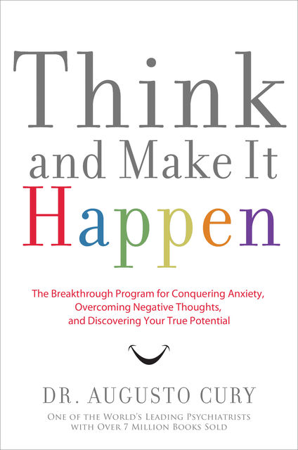 Think and Make It Happen, Augusto Cury