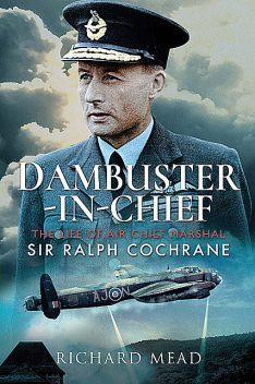 Dambuster-in-Chief, Richard Mead