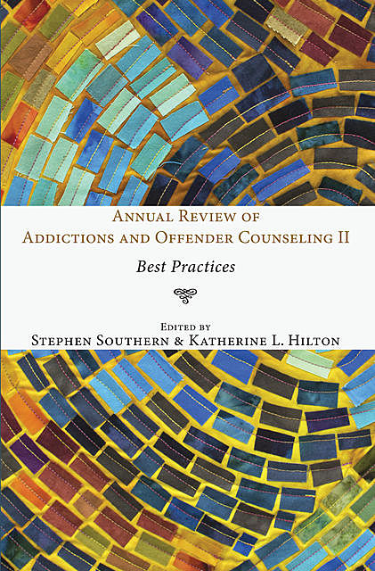 Annual Review of Addictions and Offender Counseling II, Stephen Southern