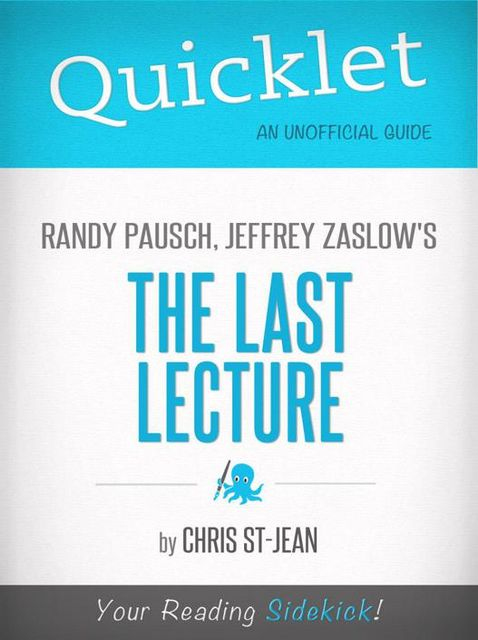 Quicklet on Randy Pausch, Jeffrey Zaslow's The Last Lecture, Christina St-Jean