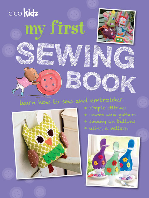 My First Sewing Book, CICO Books