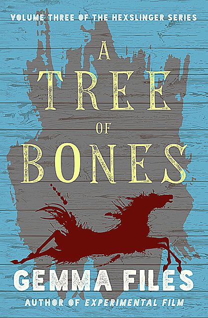 A Tree of Bones, Gemma Files