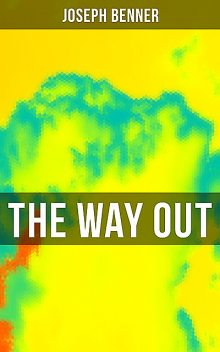 The Way Out, Joseph Benner