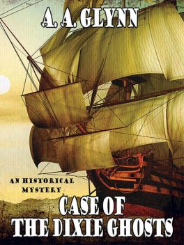 Case of the Dixie Ghosts, A.A.Glynn