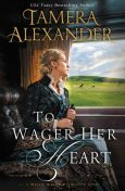 To Wager Her Heart, Tamera Alexander