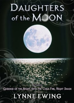 Daughters of the Moon, Books 1 – 3, Lynne Ewing
