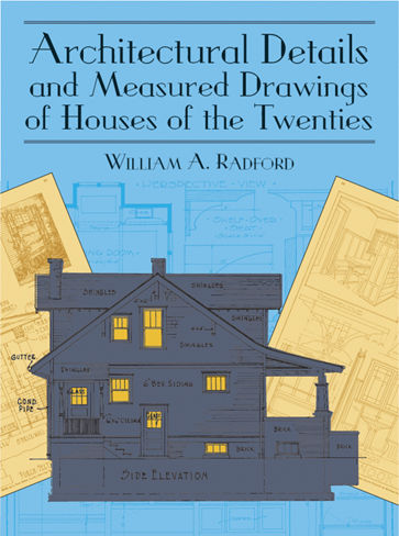 Architectural Details and Measured Drawings of Houses of the Twenties, William A.Radford