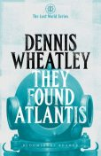 They Found Atlantis, Dennis Wheatley