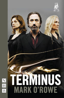Terminus (NHB Modern Plays), Mark O'Rowe