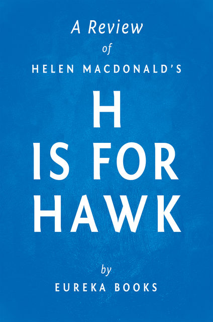 H is for Hawk by Helen Macdonald | A Review, Eureka Books