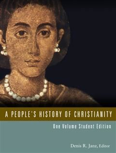 People's History of Christianity, General Editor, Denis R. Janz