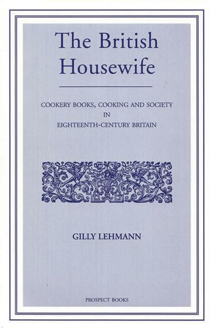 The British Housewife, Gilly Lehman