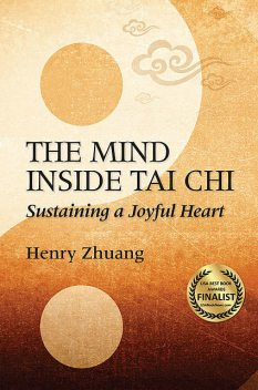 The Mind Inside Tai Chi, Henry Yinghao Zhuang