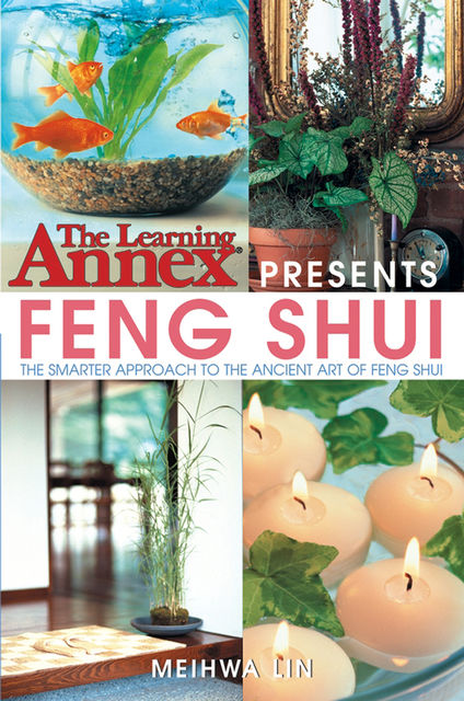 The Learning Annex Presents Feng Shui, Meihwa Lin