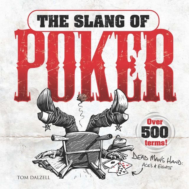 The Slang of Poker, Tom Dalzell