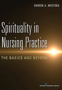 Spirituality in Nursing Practice, MEd, RN, MSCN, A. Westera, Doreen