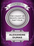 The Count of Monte Cristo, Part Four, Alexander Dumas, Frank J.Morlock