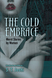 The Cold Embrace, S.T.Joshi