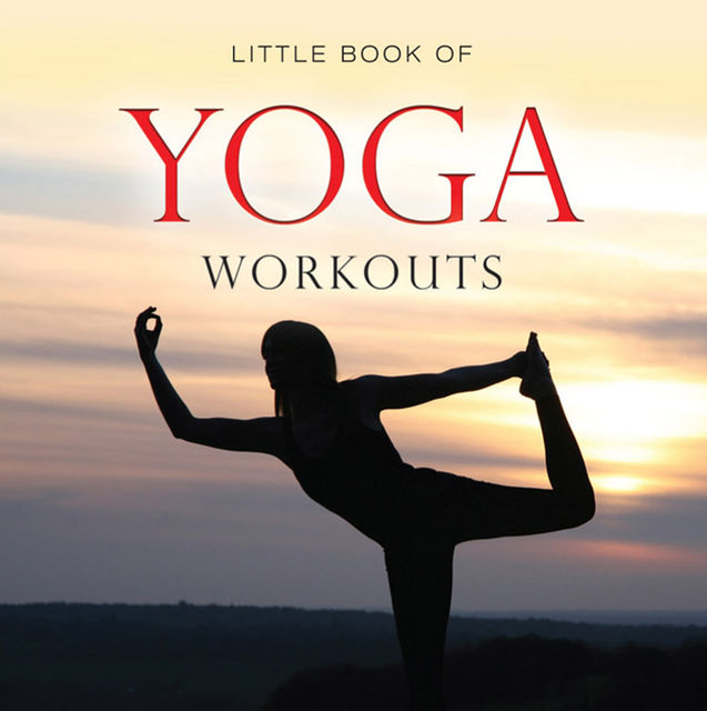 Little Book of Yoga Workouts, Michelle Brachet