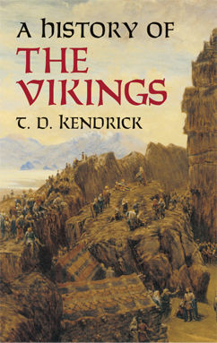 A History of the Vikings, T.D.Kendrick