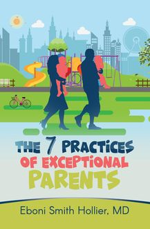 The 7 Practices of Exceptional Parents, Eboni Smith Hollier