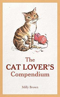 The Cat Lover's Compendium, Milly Brown