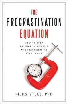 The Procrastination Equation, Piers Steel