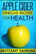 Apple Cider Vinegar Recipes For Health, Brittany Samons