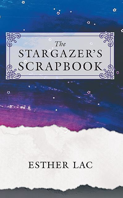 The Stargazer's Scrapbook, Esther Lac