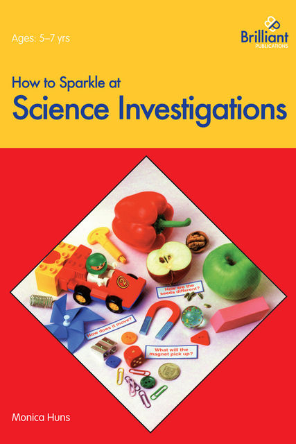 How to Sparkle at Science Investigations, Monica Huns