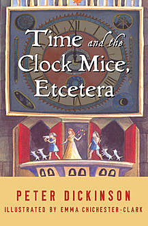 Time and the Clock Mice, Etcetera, Peter Dickinson