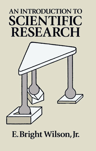 An Introduction to Scientific Research, E.Bright Wilson
