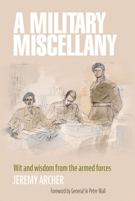 A Military Miscellany, Jeremy Archer