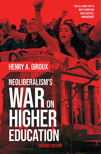 Neoliberalism's War on Higher Education, Henry A.Giroux