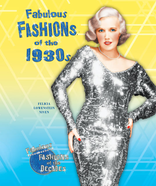 Fabulous Fashions of the 1930s, Felicia Lowenstein Niven