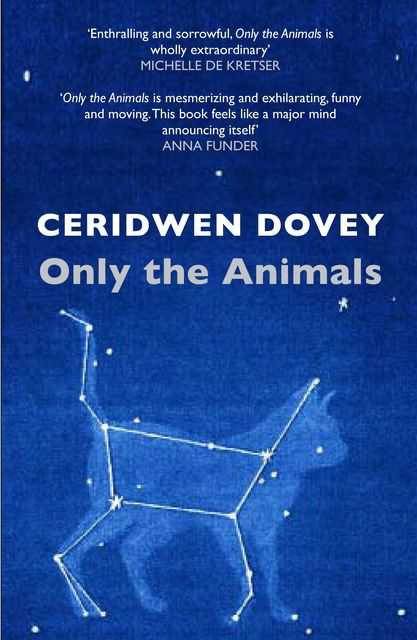 Only the Animals, Ceridwen Dovey