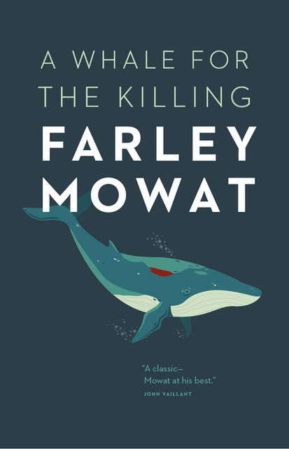 A Whale for the Killing, Farley Mowat