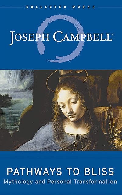 Pathways to Bliss, Joseph Campbell