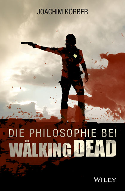 "Die Philosophie bei ""The Walking Dead"", Winfried Göpfert, Joachim K, rber"