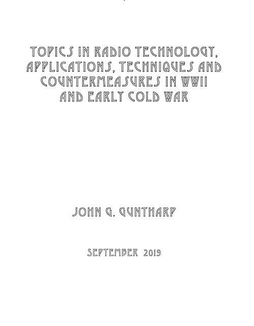 Topics in Radio Technology, Applications, Techniques and Countermeasures in WWII and Early Cold War, John Guntharp