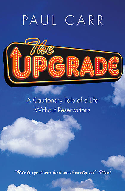 The Upgrade, Paul Carr