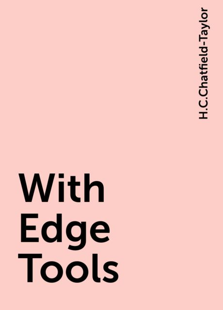 With Edge Tools, H.C.Chatfield-Taylor