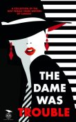 The Dame Was Trouble, Kelley Armstrong, Gail Bowen